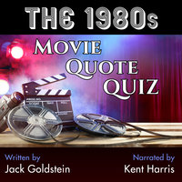 The 1980s Movie Quote Quiz - Jack Goldstein