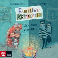 Familjen Knyckertz och gulddiamanten - Per Gustavsson, Anders Sparring