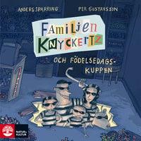 Familjen Knyckertz och födelsedagskuppen - Per Gustavsson, Anders Sparring