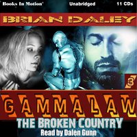 The Broken Country (GAMMALAW Series, Book 3) - Brian Daley