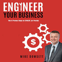 Engineer Your Business - Mike Dowsett