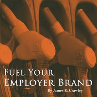 Fuel Your Employer Brand - James Crawley