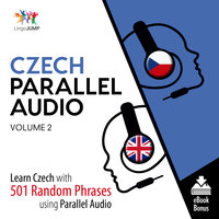 Czech Parallel Audio - Learn Czech with 501 Random Phrases using Parallel Audio - Volume 2 - Lingo Jump