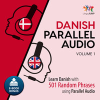Danish Parallel Audio - Learn Danish with 501 Random Phrases using Parallel Audio - Volume 1 - Lingo Jump