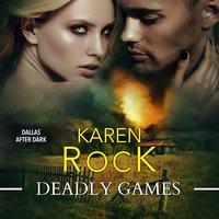 Deadly Games (Dallas After Dark) - Karen Rock