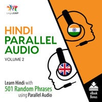 Hindi Parallel Audio - Learn Hindi with 501 Random Phrases using Parallel Audio - Volume 2 - Lingo Jump