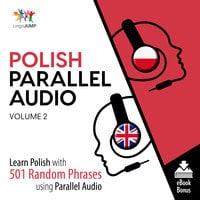 Polish Parallel Audio - Learn Polish with 501 Random Phrases using Parallel Audio - Volume 2 - Lingo Jump