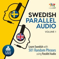 Swedish Parallel Audio - Learn Swedish with 501 Random Phrases using Parallel Audio - Volume 1 - Lingo Jump