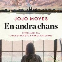 En andra chans - Jojo Moyes