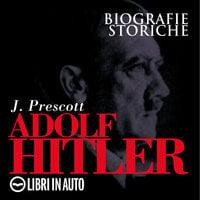 Adolf Hitler - Jonathan Prescott