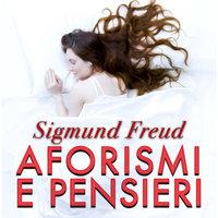 Aforismi e pensieri - Sigmund Freud