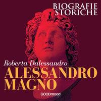 Alessandro Magno - Roberta Dalessandro