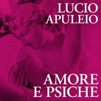 Amore e Psiche - Lucio Apuleio