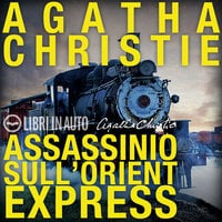 Assassinio sull'Orient Express - Agatha Christie