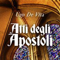 Atti degli apostoli - Ugo De Vita