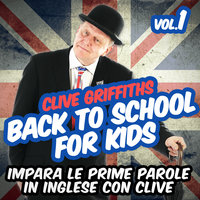 Back to school for kids Vol.1 - Clive Griffiths