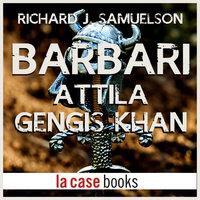 Barbari - Attila, Gengis Khan - Richard J. Samuelson