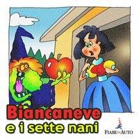 Biancaneve e i sette nani - I fratelli Grimm