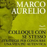 Colloqui con se stesso - Marco Aurelio