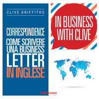Correspondence. Come scrivere una business letter in inglese - Clive Griffiths