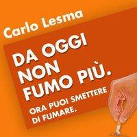 Da oggi non fumo più - Carlo Lesma
