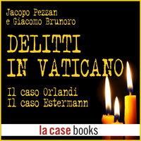 Delitti in Vaticano - Jacopo Pezzan e Giacomo Brunoro