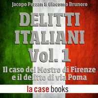 Delitti italiani Vol. 1 - Jacopo Pezzan e Giacomo Brunoro