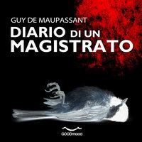 Diario di un Magistrato - Guy de Maupassant