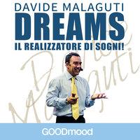 Dreams - Il realizzatore di sogni - Davide Malaguti