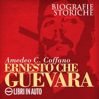 Ernesto Che Guevara - Amedeo C. Coffano