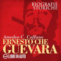Ernesto Che Guevara - Amedeo C. Coffano