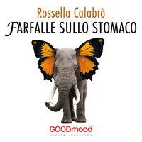 Farfalle sullo stomaco - Rossella Calabrò