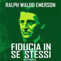Fiducia in se stessi - Ralph Waldo Emerson