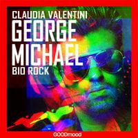 George Michael - Claudia Valentini