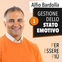 Gestione dello stato emotivo - Alfio Bardolla