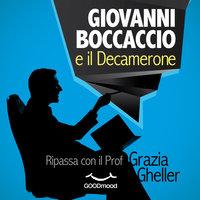 Giovanni Boccaccio e il Decamerone - Grazia Gheller