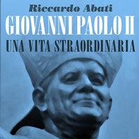 Giovanni Paolo II - Riccardo Abati