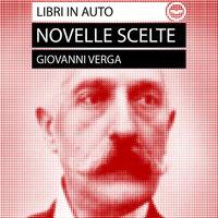 Giovanni Verga: Novelle Scelte - Giovanni Verga