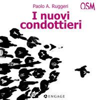 I nuovi condottieri - Paolo A. Ruggeri