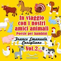 In viaggio con i nostri amici animali Vol. 2 - Franco Emanuele Carigliano