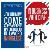Job interview. Come superare bene un colloquio in inglese - Clive Griffiths
