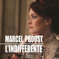 L'Indifferente - Marcel Proust