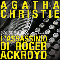 L'assassinio di Roger Ackroyd - Agatha Christie