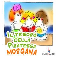 Il tesoro della Piratessa Morgana - Giacomo Brunoro