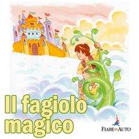 Il fagiolo magico - Fiaba popolare