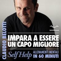 Impara a essere un capo migliore - Claudio Belotti