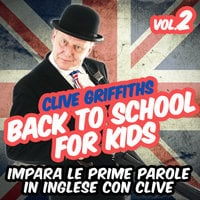 Back to school for kids Vol. 2 - Clive Griffiths