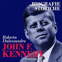 John Fitzgerald Kennedy - Roberta Dalessandro