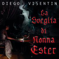 La sveglia di nonna Ester - Diego Visentin