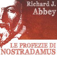 Le profezie di Nostradamus - Richard J. Abbey